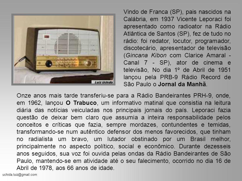 Vindo de Franca (SP), pais nascidos na Calábria, em 1937 Vicente Leporaci foi apresentado como radioator na Rádio Atlântica de Santos (SP), fez de tudo no rádio: foi redator, locutor, programador, discotecário, apresentador de televisão (Gincana Kibon com Clarice Amaral - Canal 7 - SP), ator de cinema e televisão, No dia 1º de Abril de 1951 lançou pela PRB-9 Rádio Record de São Paulo o Jornal da Manhã.