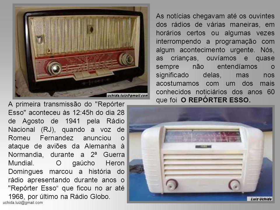 As notícias chegavam até os ouvintes dos rádios de várias maneiras, em horários certos ou algumas vezes interrompendo a programação com algum acontecimento urgente. Nós, as crianças, ouvíamos e quase sempre não entendíamos o significado delas, mas nos acostumamos com um dos mais conhecidos noticiários dos anos 60 que foi O REPÓRTER ESSO.