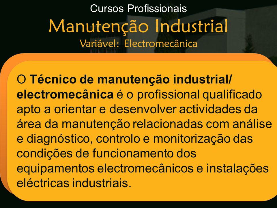 Cursos Profissionais Manutenção Industrial Variável: Electromecânica