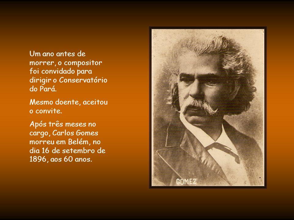 Um ano antes de morrer, o compositor foi convidado para dirigir o Conservatório do Pará.