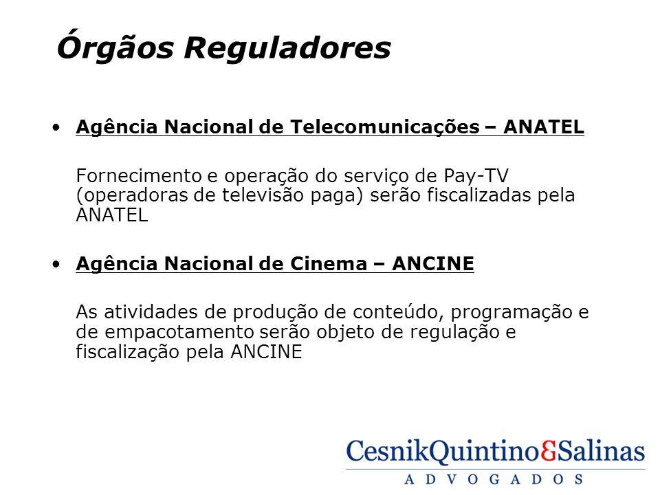 Órgãos Reguladores Agência Nacional de Telecomunicações – ANATEL