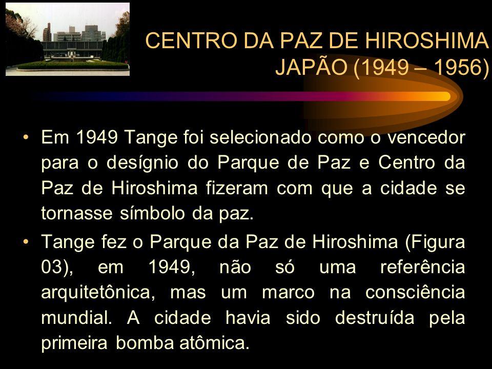 CENTRO DA PAZ DE HIROSHIMA JAPÃO (1949 – 1956)