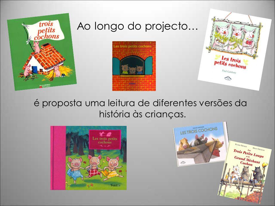é proposta uma leitura de diferentes versões da história às crianças.