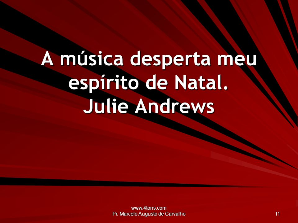 A música desperta meu espírito de Natal. Julie Andrews