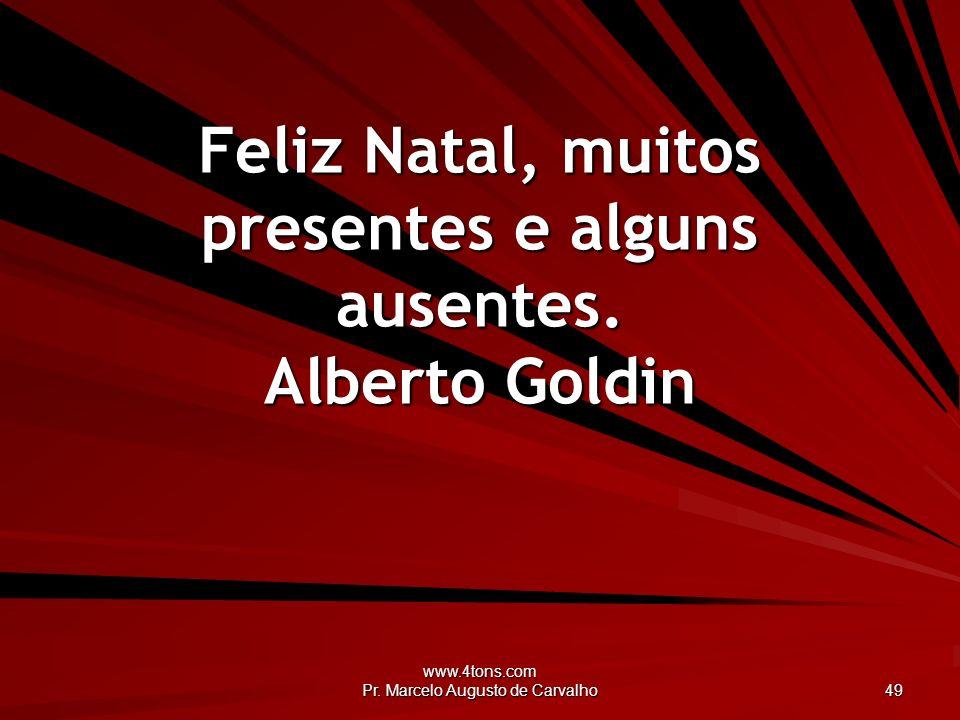 Feliz Natal, muitos presentes e alguns ausentes. Alberto Goldin
