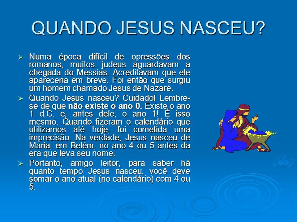 QUANDO JESUS NASCEU