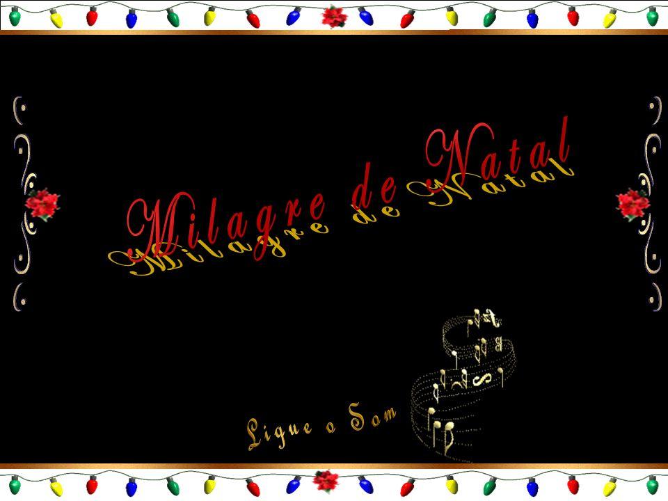 Milagre de Natal Ligue o Som