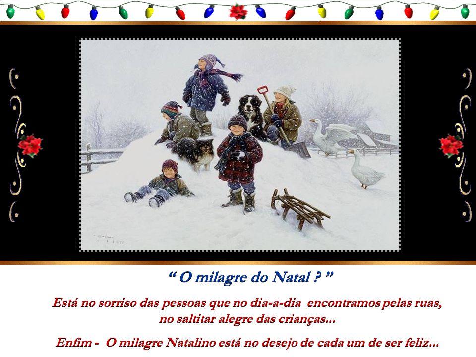 Enfim - O milagre Natalino está no desejo de cada um de ser feliz...