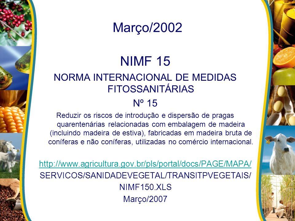 Março/2002 NIMF 15 NORMA INTERNACIONAL DE MEDIDAS FITOSSANITÁRIAS