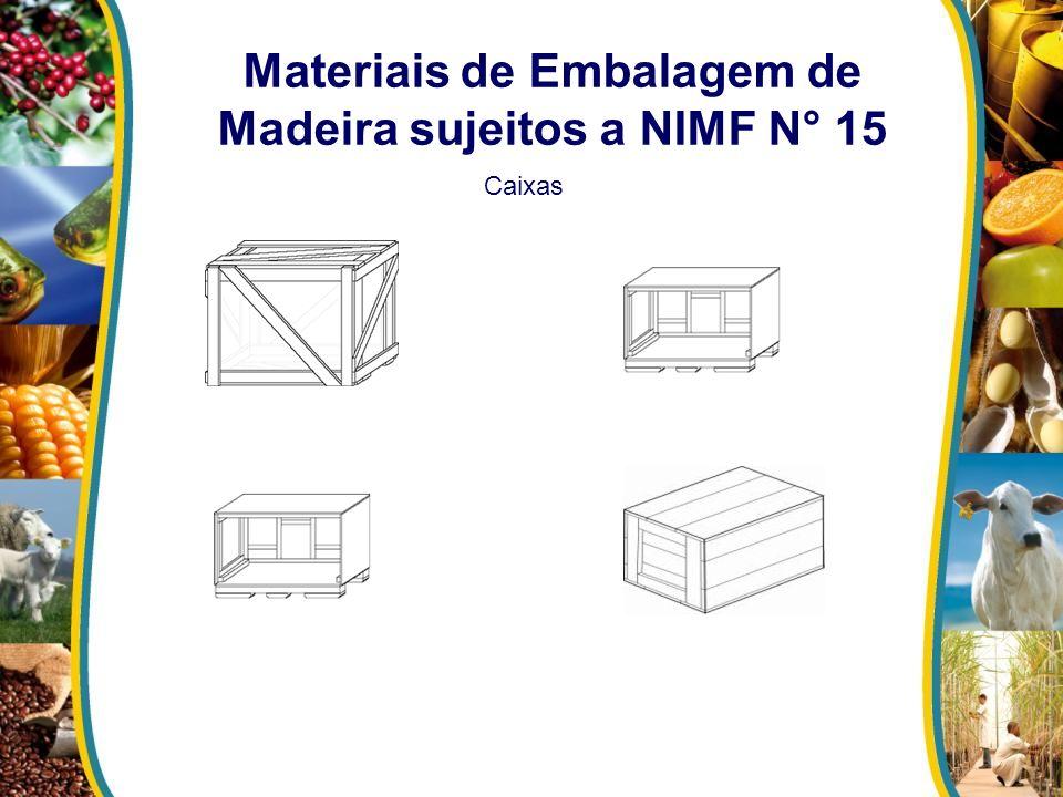 Materiais de Embalagem de Madeira sujeitos a NIMF N° 15