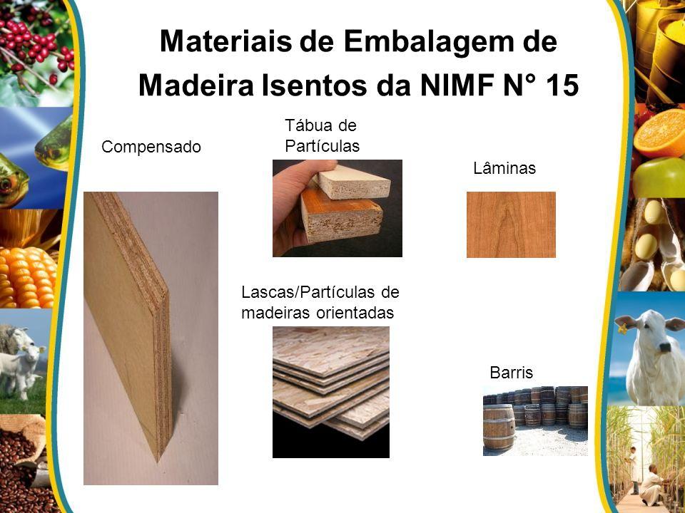 Materiais de Embalagem de Madeira Isentos da NIMF N° 15