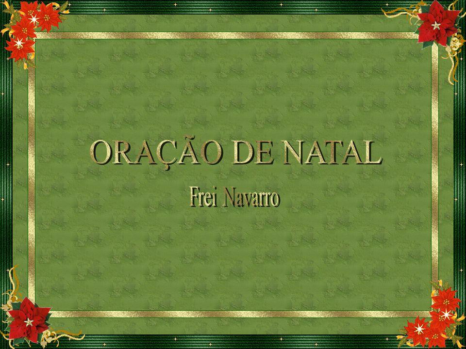ORAÇÃO DE NATAL Frei Navarro