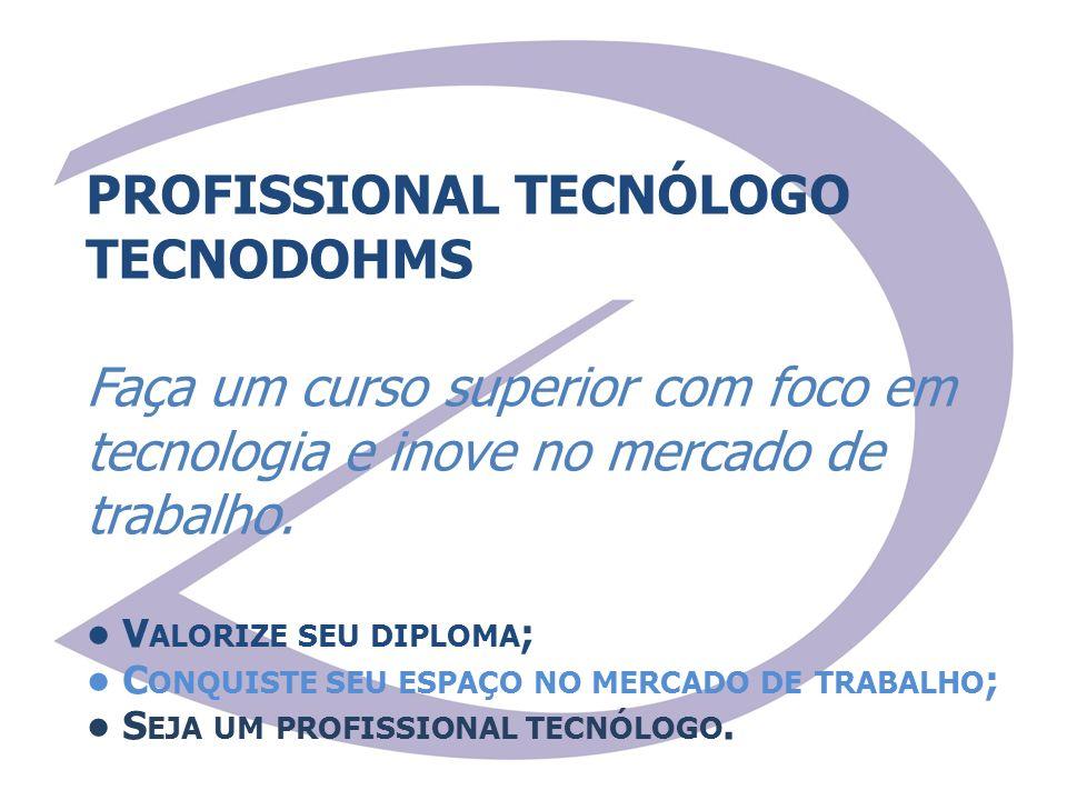 PROFISSIONAL TECNÓLOGO TECNODOHMS