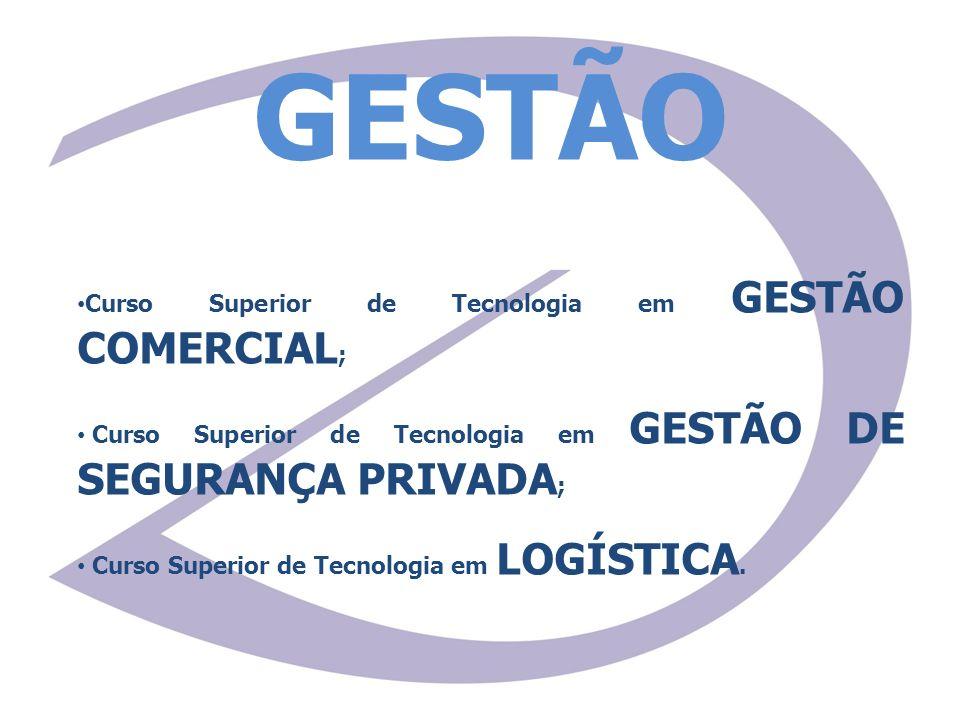 GESTÃO Curso Superior de Tecnologia em GESTÃO COMERCIAL;