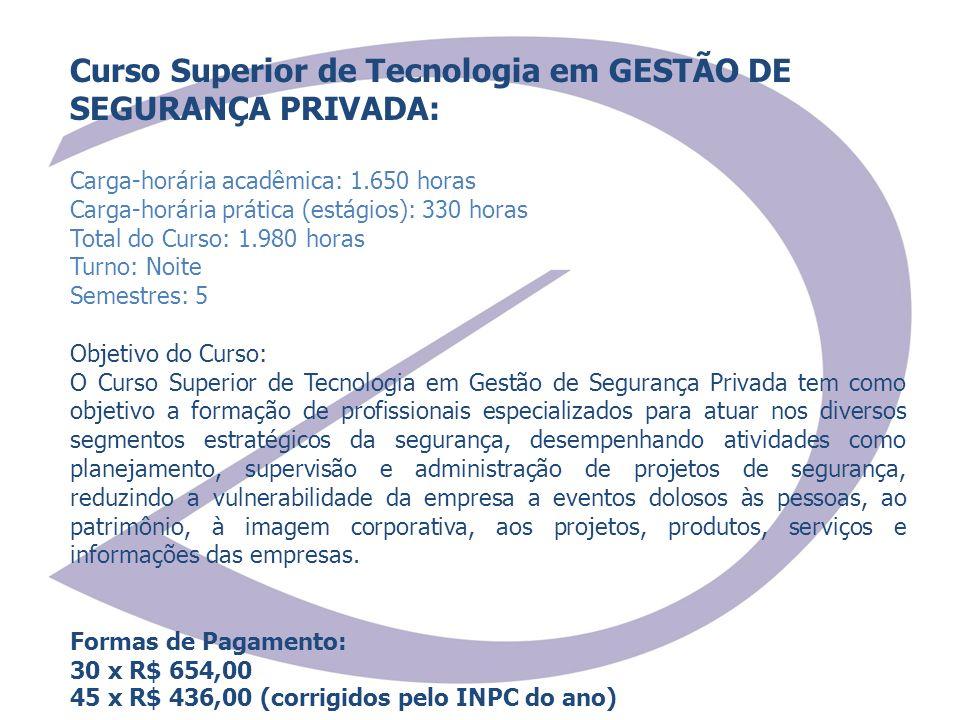 Curso Superior de Tecnologia em GESTÃO DE SEGURANÇA PRIVADA: