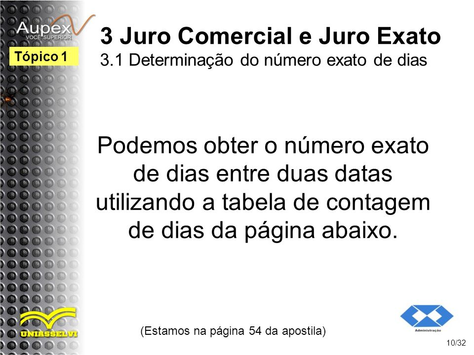 3 Juro Comercial e Juro Exato 3.1 Determinação do número exato de dias