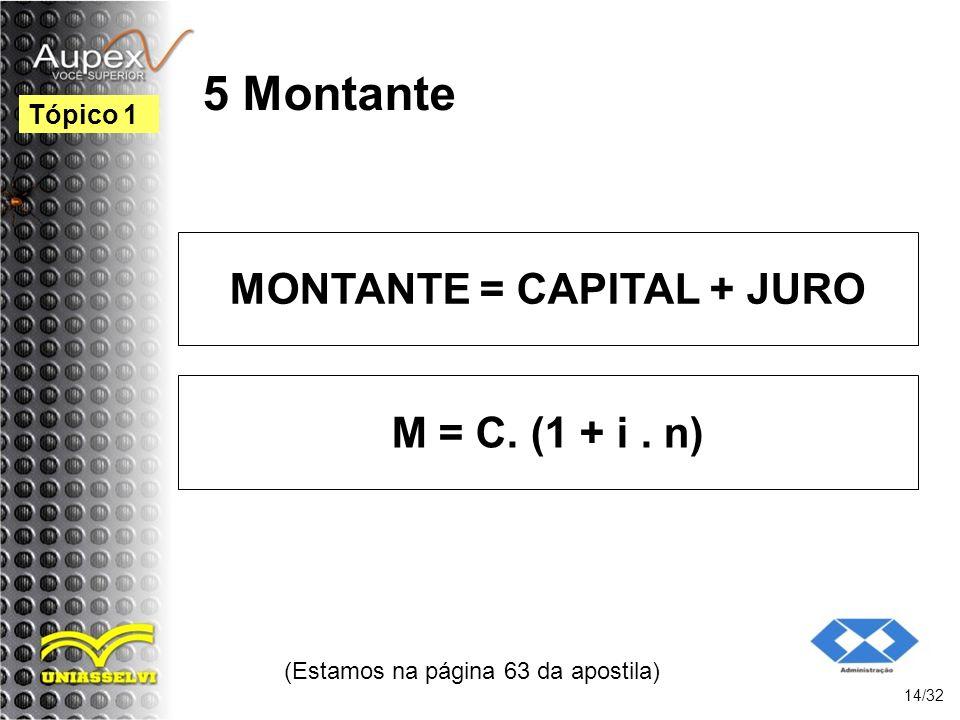 MONTANTE = CAPITAL + JURO