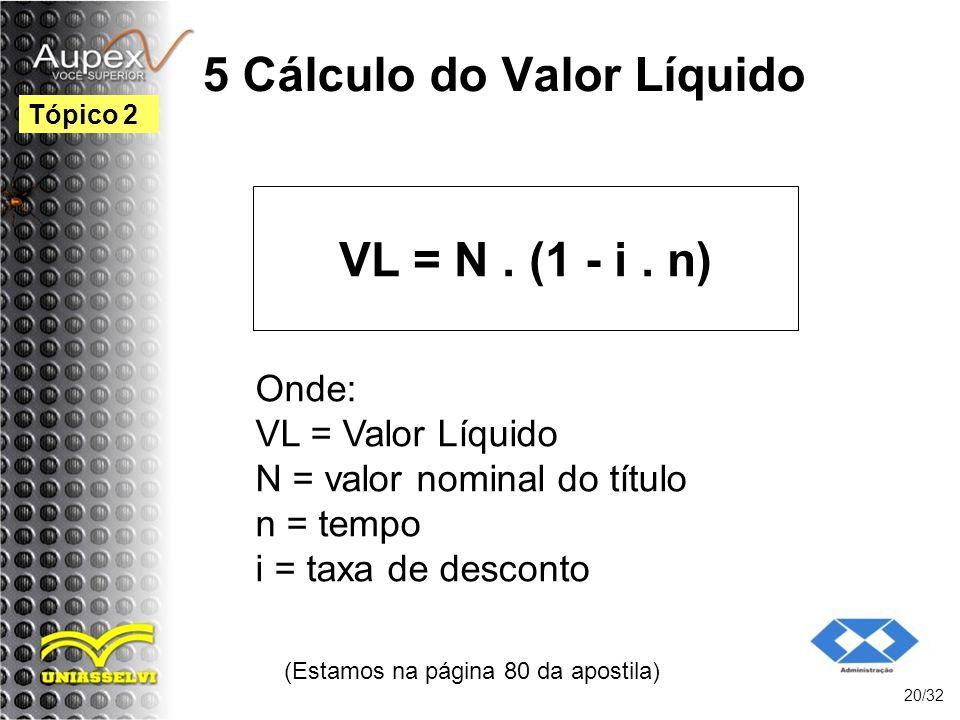 5 Cálculo do Valor Líquido