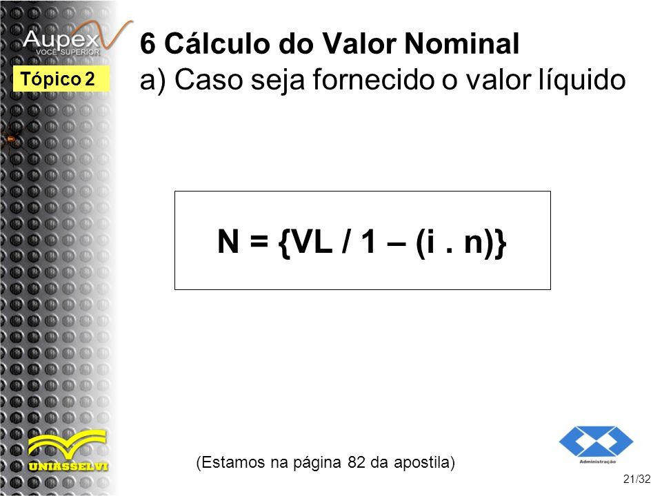 6 Cálculo do Valor Nominal a) Caso seja fornecido o valor líquido