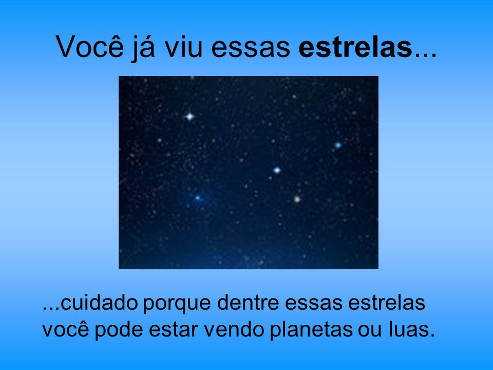 Você já viu essas estrelas...