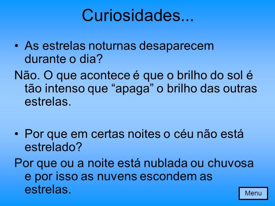 Curiosidades... As estrelas noturnas desaparecem durante o dia