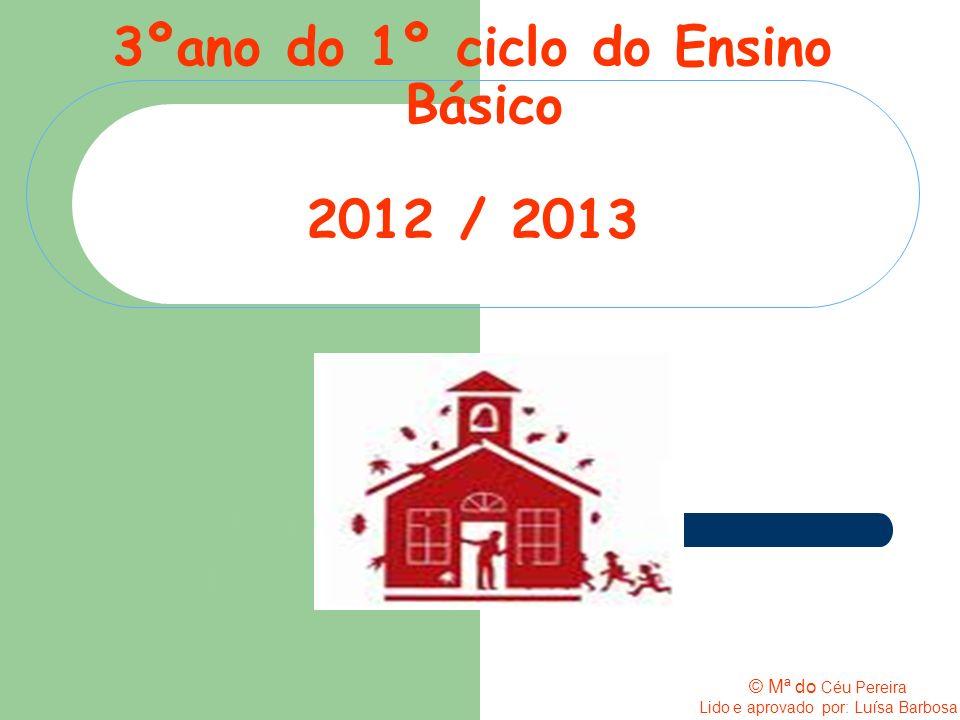 3ºano do 1º ciclo do Ensino Básico 2012 / 2013