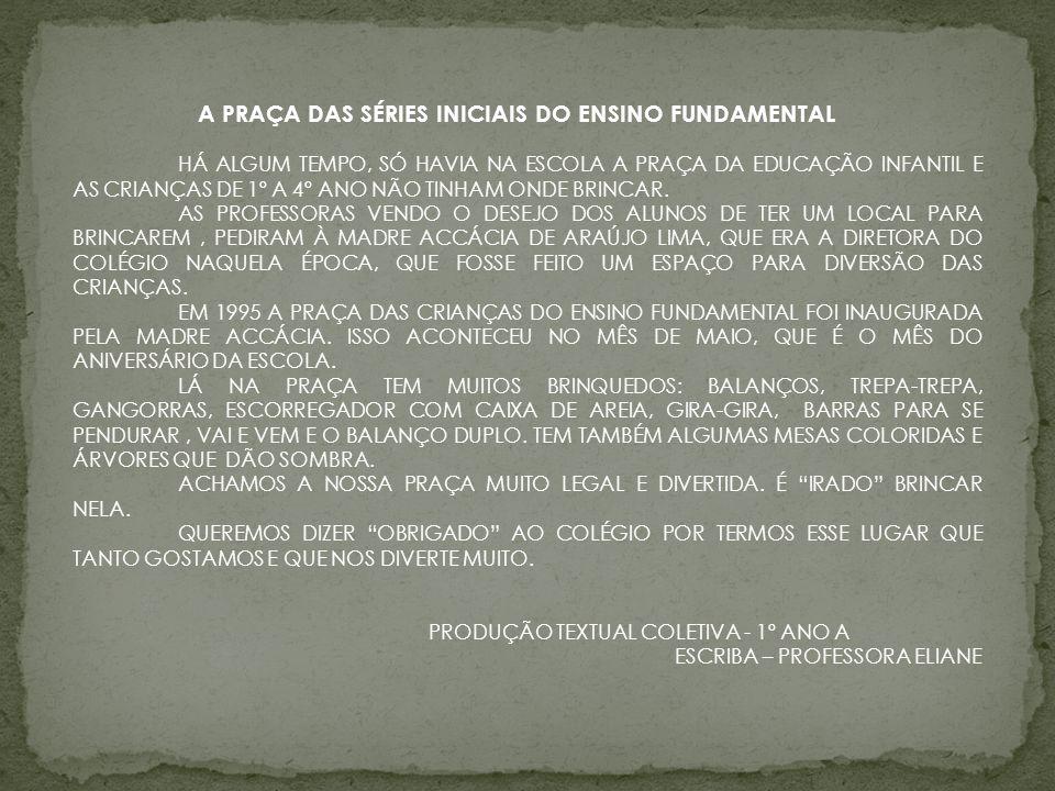 A PRAÇA DAS SÉRIES INICIAIS DO ENSINO FUNDAMENTAL