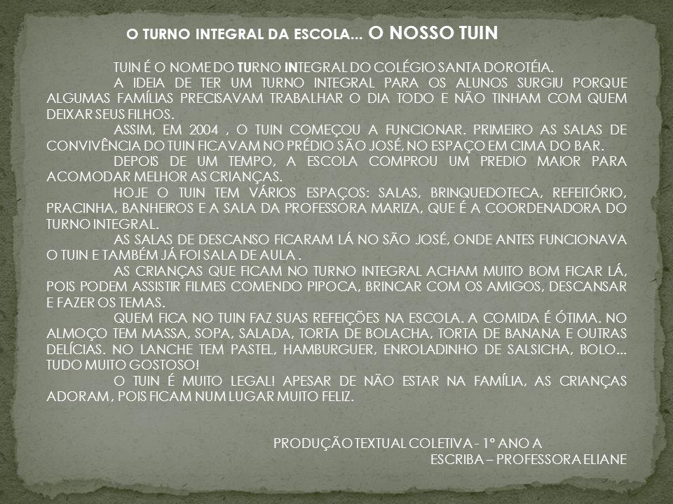 O TURNO INTEGRAL DA ESCOLA... O NOSSO TUIN