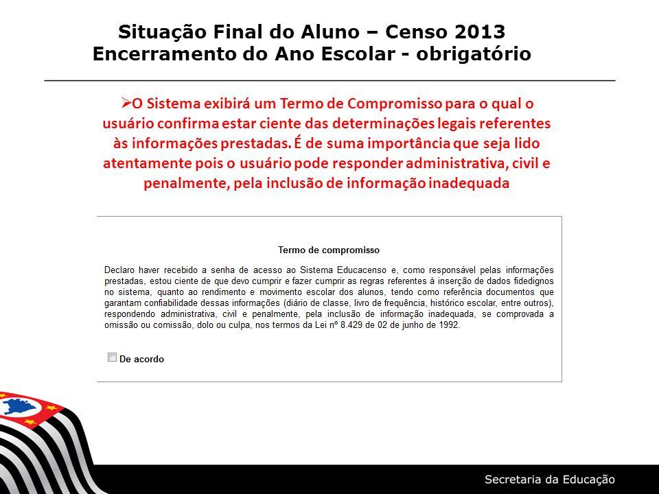 Situação Final do Aluno – Censo 2013 Encerramento do Ano Escolar - obrigatório
