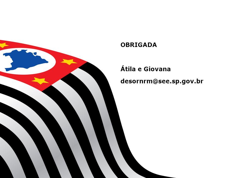 OBRIGADA Átila e Giovana desornrm@see.sp.gov.br