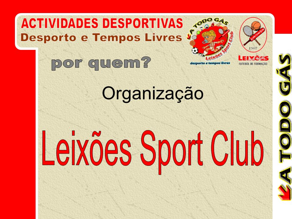 Organização ACTIVIDADES DESPORTIVAS Desporto e Tempos Livres