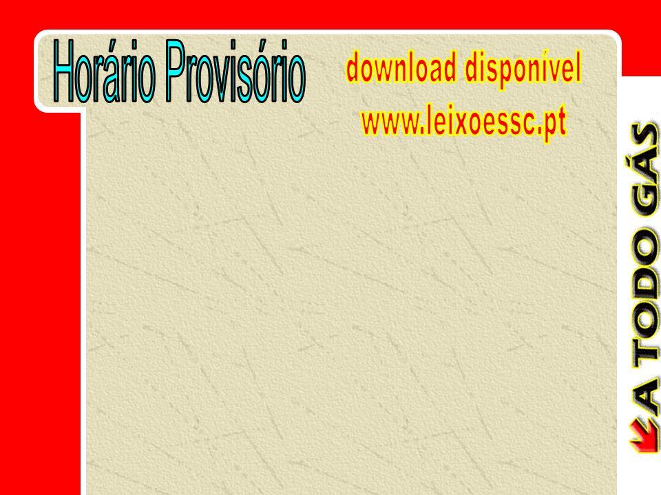 Horário Provisório download disponível www.leixoessc.pt