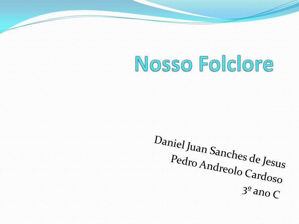 Daniel Juan Sanches de Jesus Pedro Andreolo Cardoso 3º ano C