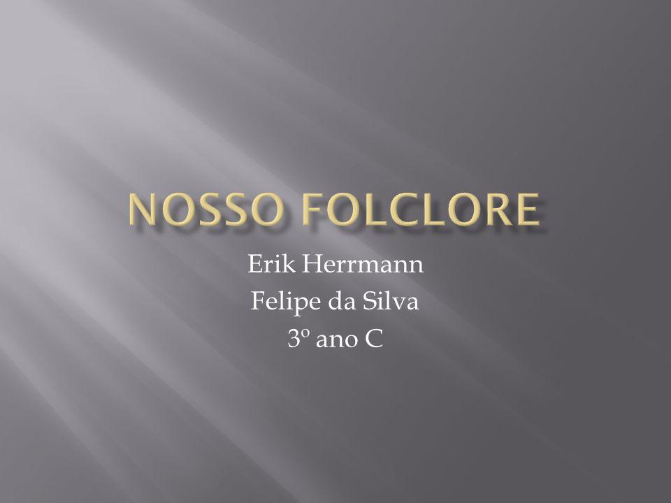 Erik Herrmann Felipe da Silva 3º ano C