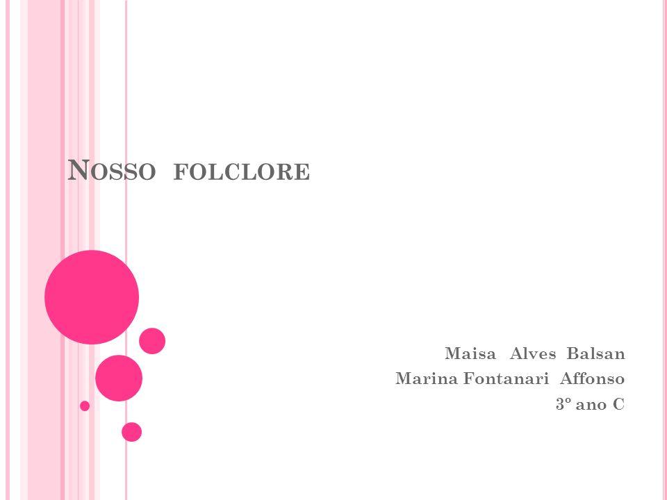 Maisa Alves Balsan Marina Fontanari Affonso 3º ano C
