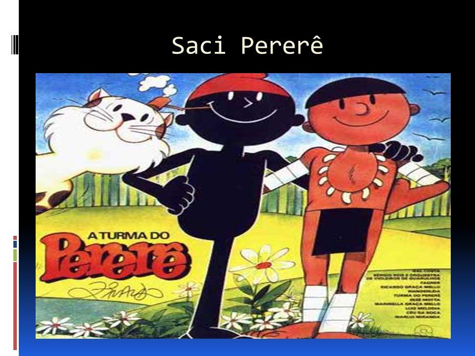 Saci Pererê Ele tem muitos amigos