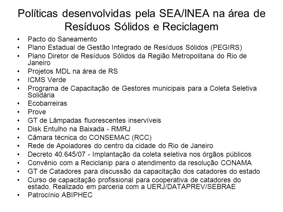 Políticas desenvolvidas pela SEA/INEA na área de Resíduos Sólidos e Reciclagem
