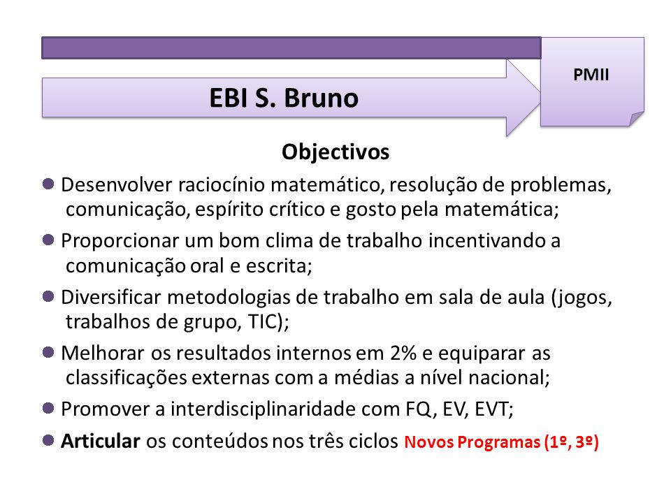 EBI S. Bruno Objectivos PMII