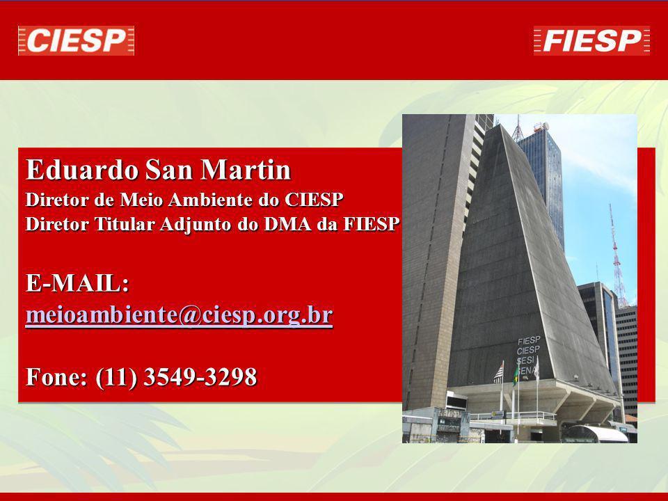 Eduardo San Martin E-MAIL: meioambiente@ciesp.org.br