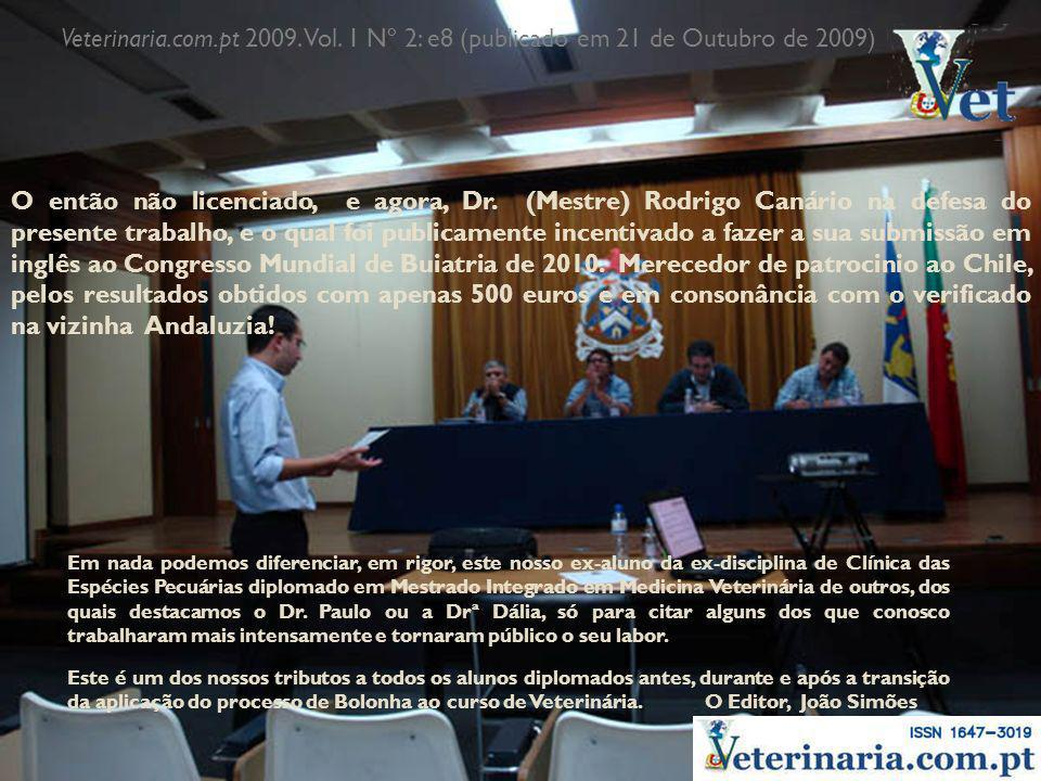 Veterinaria.com.pt 2009. Vol. 1 Nº 2: e8 (publicado em 21 de Outubro de 2009)