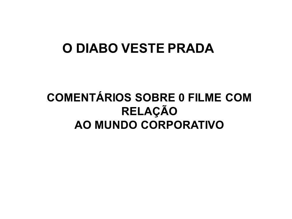 COMENTÁRIOS SOBRE 0 FILME COM RELAÇÃO