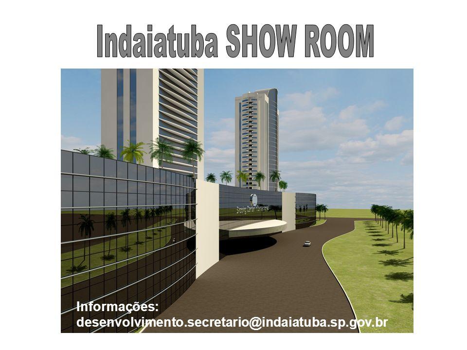 Indaiatuba SHOW ROOM Informações: desenvolvimento.secretario@indaiatuba.sp.gov.br