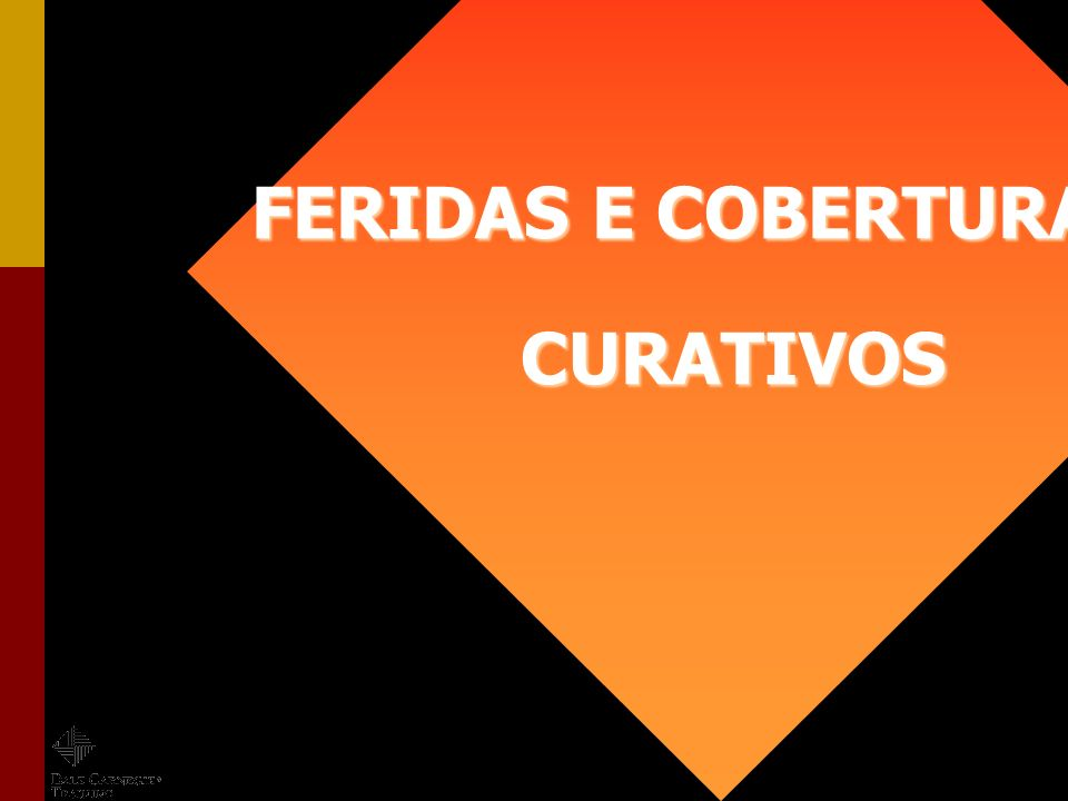 FERIDAS E COBERTURAS CURATIVOS