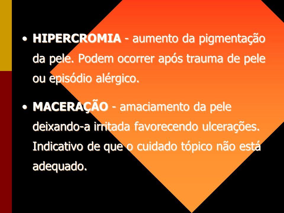 HIPERCROMIA - aumento da pigmentação da pele