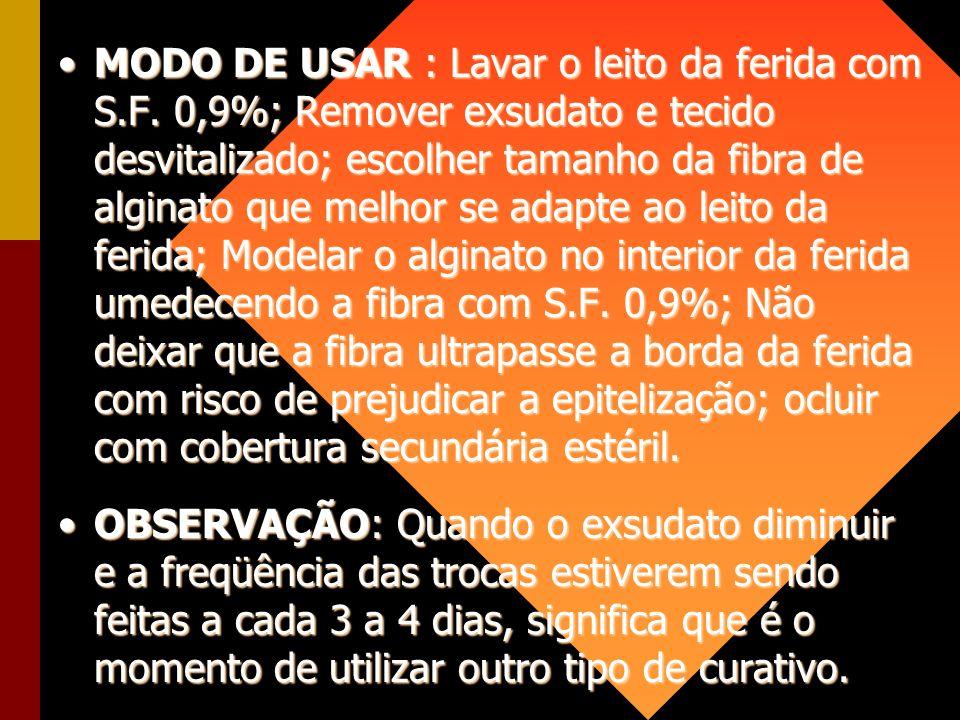 MODO DE USAR : Lavar o leito da ferida com S. F