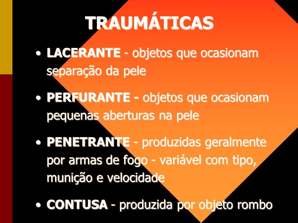 TRAUMÁTICAS LACERANTE - objetos que ocasionam separação da pele
