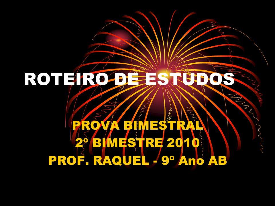 PROVA BIMESTRAL 2º BIMESTRE 2010 PROF. RAQUEL - 9º Ano AB