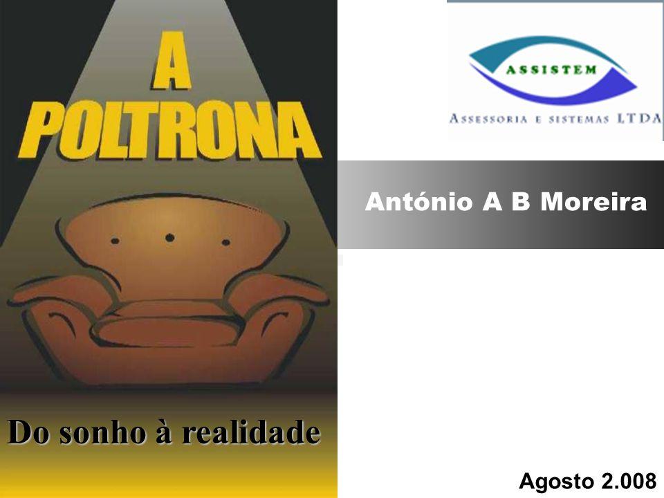 António A B Moreira Do sonho à realidade Agosto 2.008