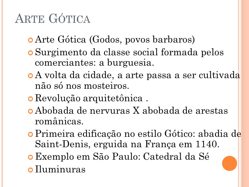 Arte Gótica Arte Gótica (Godos, povos barbaros)