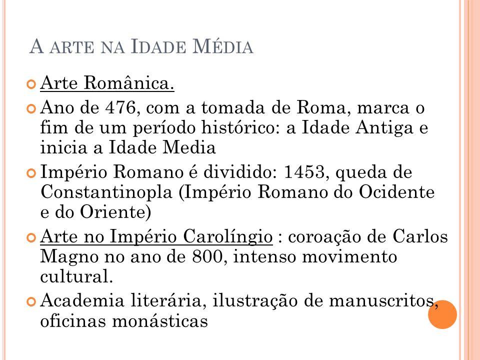 A arte na Idade Média Arte Românica.